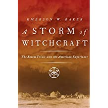 A Storm of Witchcraft: The Salem Trials and the American Experience (Pivotal Moments in American History)