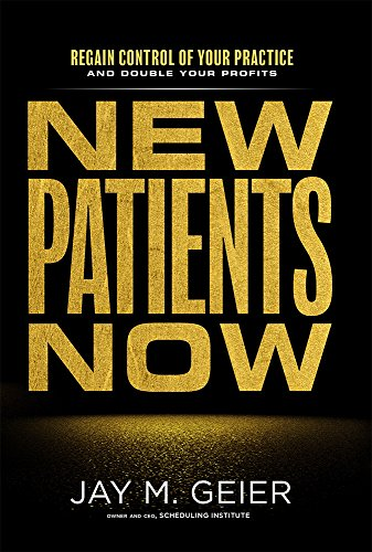 New Patients Now: Regain Control Of Your Practice And Double Your Profits cover