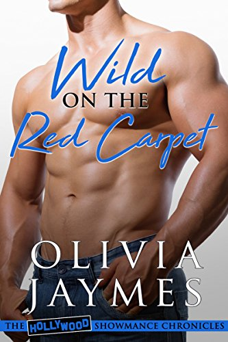 Hollywood Stars On Red Carpet (Wild on the Red Carpet (The Hollywood Showmance Chronicles Book)