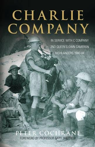 Read Online Charlie Company: In Service with C Company 2nd Queen's Own Cameron Highlanders 1940-1944 pdf