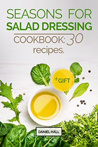 Seasons  for  salad dressing. Cookbook: 30 recipes by [Hall, Daniel]