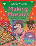 Making Mosaics, Sally Henry and Trevor Cook, 1448816173