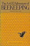 The Art and Adventure of Beekeeping, Ormond Aebi and Harry Aebi, 0913300381