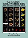 Early American Decorating Techniques, Mariette Paine Slayton, 0486257495