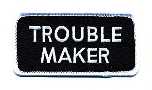 "Embroidered Iron On Patch - Trouble Maker 4"" Patch"