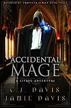 Accidental Mage: Book Three in the LitRPG Accidental Traveler Adventure by [Davis, Jamie, Davis, C.J.]