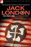 Jack London 2 - the Iron Heel and Other, Jack London, 1846770041