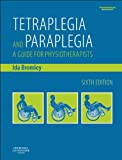 Tetraplegia and Paraplegia (PAPERBACK REPRINT): A Guide for Physiotherapists, 6e, Ida Bromley MBE  FCSP, 0702055263