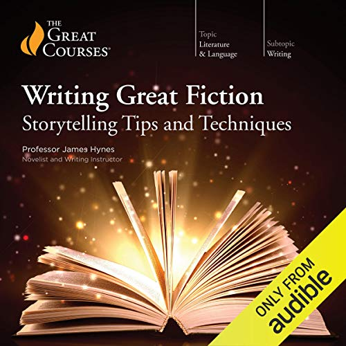 Great Tips - Writing Great Fiction: Storytelling Tips and Techniques