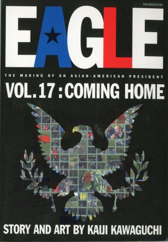 Eagle:The Making Of An Asian-American President, Vol. 17: Coming Home
