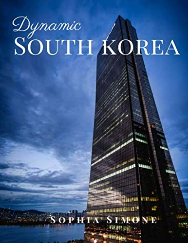 Dynamic South Korea: A Beautiful Picture Book Photography Coffee Table Photobook Travel Tour Guide...