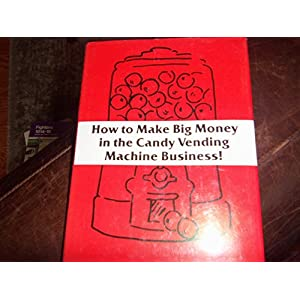 How to Make Big Money in the Candy Vending Machine Business!