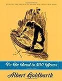 To Be Read in 500 Years, Albert Goldbarth, 1555975259