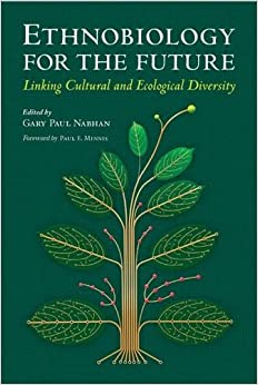 Book Ethnobiology for the Future: Linking Cultural and Ecological Diversity (Southwest Center Series)