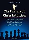 The Enigma of Chess Intuition, Valeri Beim, 9056913794