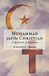 Muhammad and the Christian: A Question of Response