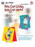 img - for Kids Can Listen, Kids Can Move!: Book & CD book / textbook / text book