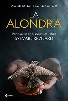 Noches en Florencia, 2. La alondra (Spanish Edition) by [Reynard, Sylvain]