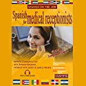 Spanish for Medical Receptionists Audiobook by Stacey Kammerman Narrated by Stacey Kammerman