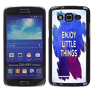 Dragon Case - FOR Samsung Galaxy Grand 2 - enjoy little things - Caja protectora de pl??stico duro de la cubierta Dise?¡Ào Slim Fit