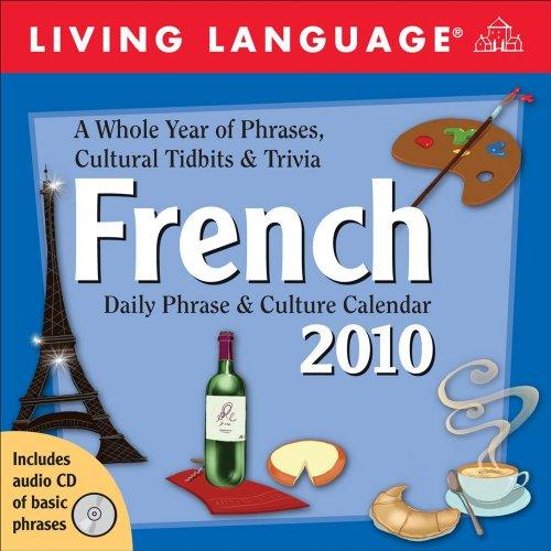 Living 2010 Calendar - Living Language French 2010 Calendar: Daily Phrase & Culture Calendar