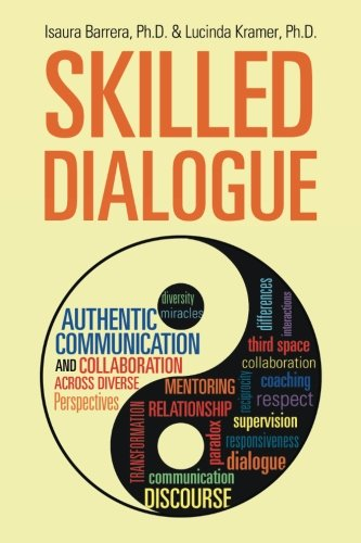 Skilled Dialogue: Authentic Communication and Collaboration Across Diverse Perspectives