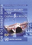 Energy security in the Caspian Sea Region 9789211011074