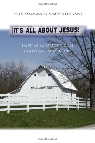 It's All About Jesus!: Faith As An Oppositional Collegiate Subculture