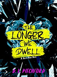 The Longer We Dwell by D. L. Pitchford ebook deal