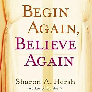 Begin Again, Believe Again Audiobook