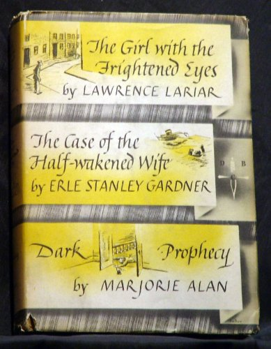 The Girl With the Frightened Eyes; The Case of the Half-Wakened Wife; Dark Prophecy (The Case Of The Half Wakened Wife)