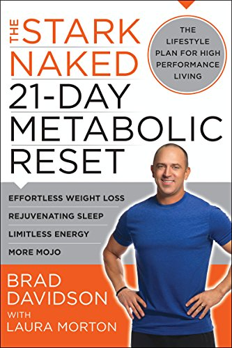 The Stark Naked 21-Day Metabolic Reset: Effortless Weight Loss, Rejuvenating Sleep, Limitless Energy, More Mojo cover