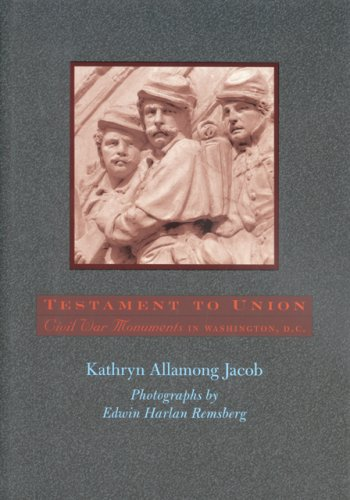 (Testament to Union: Civil War Monuments in Washington, D.C.)