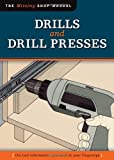 Drills and Drill Presses, Editor, John Kelsey Skill Institute Press, 1565234723