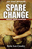 Spare Change: The Memory House Collection (The Wyattsville Series Book 1)