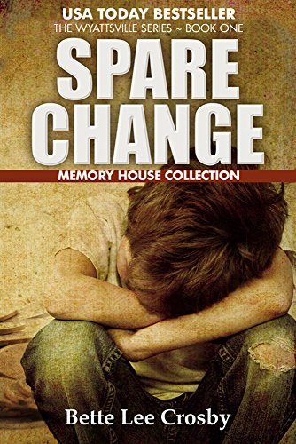 Spare Change: The Memory House Collection (The Wyattsville Series Book 1) by [Crosby, Bette Lee]