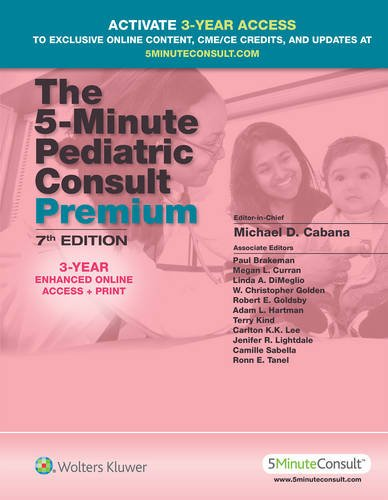 The 5-Minute Pediatric Consult Premium: 3-YEAR Enhanced Online Access + Print (The 5-Minute Consult Series)
