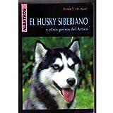 img - for El Husky siberiano y otros perros del artico (Spanish Edition) by Rosa Taragano De Azar (2009-06-30) book / textbook / text book