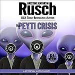 The Peyti Crisis: Anniversary Day Saga, Book 5 (Retrieval Artist Universe)   Kristine Kathryn Rusch