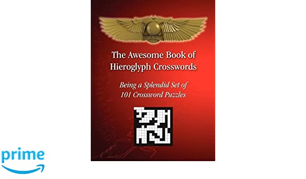 The Awesome Book Of Hieroglyph Crosswords Being A Splendid Set Of