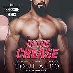 In the Crease: Assassins Series, Book 11   Toni Aleo
