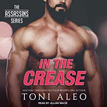 In the Crease: Assassins Series, Book 11 Audiobook by Toni Aleo Narrated by Jillian Macie
