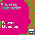 Witwen-Monolog   Andreas Otteneder