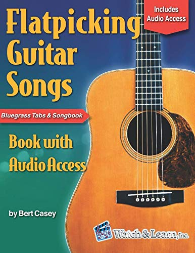 Flatpicking Guitar Songs Book with Audio Access: Bluegrass Tabs and Songbook (Acoustic Guitar Lessons)