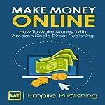 Make Money Online: How to Make Money with Amazon Kindle Publishing |  Empire Publishing