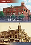 Macon (Then and Now)