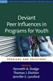 img - for Deviant Peer Influences in Programs for Youth: Problems and Solutions (The Duke Series in Child Development and Public Policy) book / textbook / text book