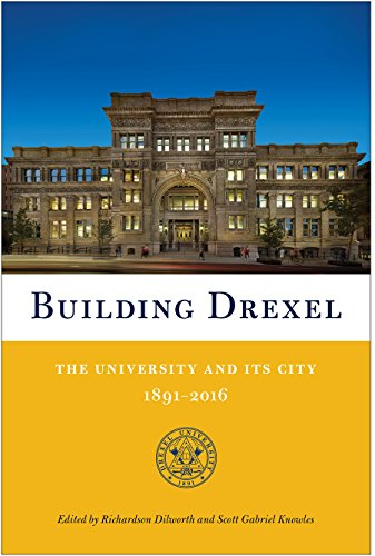 (Building Drexel: The University and Its City 1891-2016)