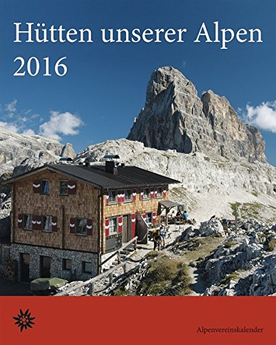 Hütten unserer Alpen 2016