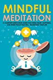 Search : Mindful Meditation: A Complete Meditation Guide For Stress Relief, Happiness and Inner Peace to Transform Your Life (Meditation Techniques, Meditation ... Happiness, Joy, Breathing, Energy, Relax)